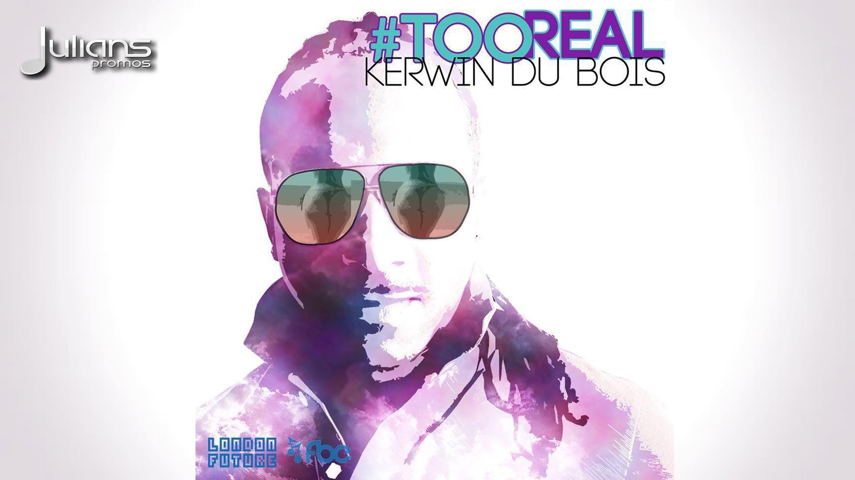 "Kerwin Du Bois - Too Real ""2014 Soca Music"" 1"