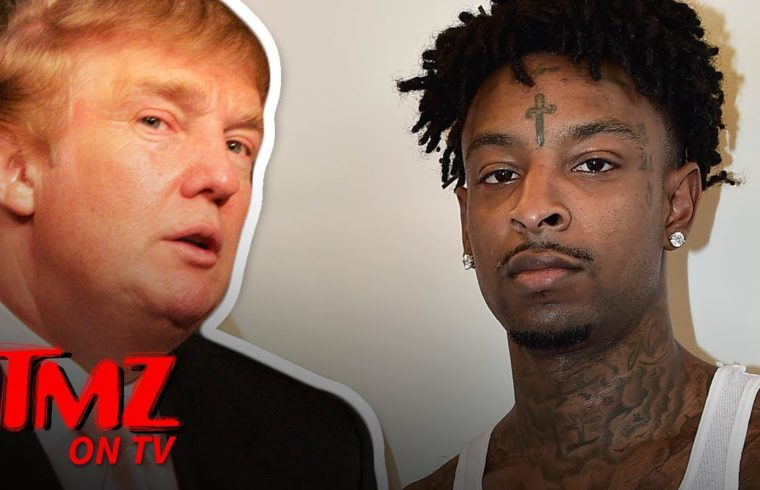 Trump Might Be The Reason 21 Savage Gets Deported | TMZ TV 1