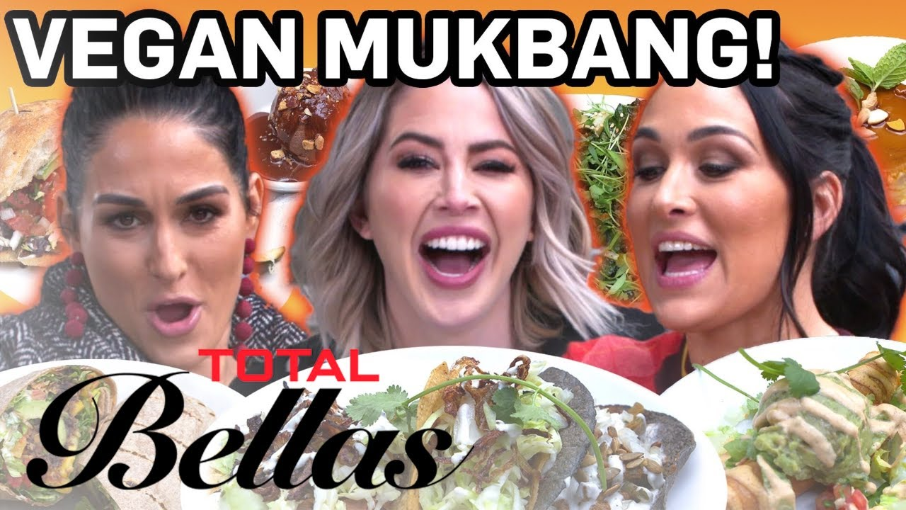 Nikki & Brie Bella Do Vegan Mukbang | Total Bellas | E! 3