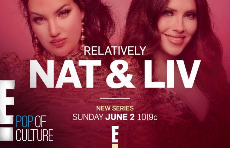 """New Series """"Relatively Nat & Liv"""" Comes to E! on June 2 