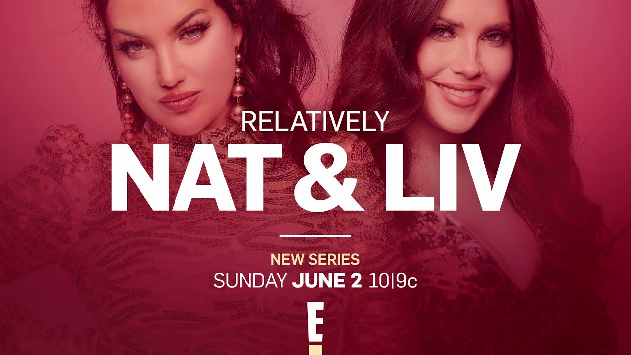 "New Series ""Relatively Nat & Liv"" Comes to E! on June 2 